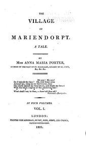 The Village of Mariendorpt: A Tale, Volume 1