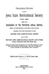 Transactions of the Iowa State Horticultural Society for ...: Volume 20