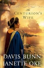 The Centurion's Wife (Acts of Faith Book #1)