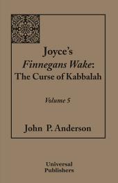 Joyce's Finnegans Wake: The Curse of Kabbalah, Volume 5
