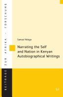 Narrating the Self and Nation in Kenyan Autobiographical Writings