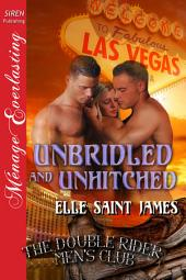 Unbridled and Unhitched [The Double Rider Men's Club 7]