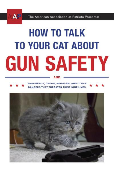 Download How to Talk to Your Cat About Gun Safety Book