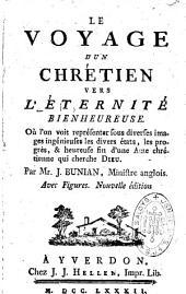 Le voyage d'un chrétien vers l'éternité bienheureuse par J. Bunian