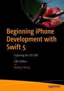 Beginning iPhone Development with Swift 5 PDF