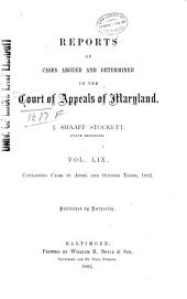 Maryland Reports: Cases Adjudged in the Court of Appeals of Maryland, Volume 59