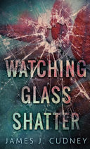 Download Watching Glass Shatter Book