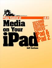 Take Control of Media on Your iPad: Edition 2