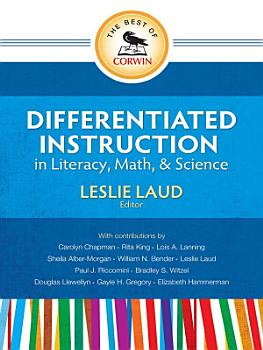 The Best of Corwin  Differentiated Instruction in Literacy  Math  and Science PDF