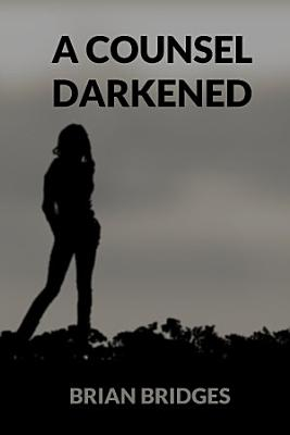 A Counsel Darkened