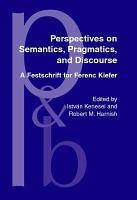 Perspectives on Semantics  Pragmatics  and Discourse PDF