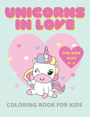 Unicorns in Love - Coloring Book for Kids