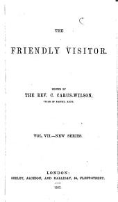 The Friendly visitor, publ by W.C. Wilson