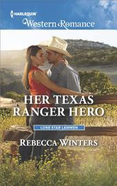 Her Texas Ranger Hero