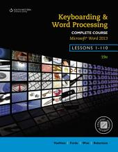 Keyboarding and Word Processing, Complete Course, Lessons 1-110: Microsoft Word 2013: College Keyboarding: Edition 19