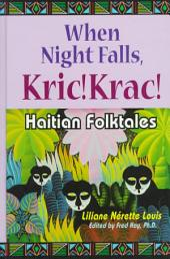 When Night Falls, Kric! Krac!: Haitian Folktales