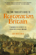 The Time Traveler s Guide to Restoration Britain PDF