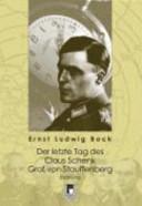 Der letzte Tag des Claus Schenk Graf von Stauffenberg PDF
