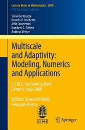 Multiscale and Adaptivity: Modeling, Numerics and Applications: C.I.M.E. Summer School, Cetraro, Italy 2009