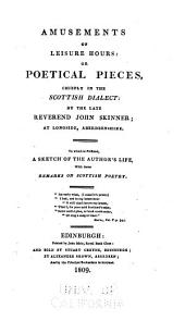 Amusements of Leisure Hours: Or, Poetical Pieces, Chiefly in the Scottish Dialect