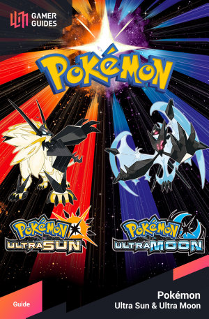 Pok  mon Ultra Sun and Moon   Strategy Guide