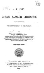 A History of Ancient Sanskrit Literature So Far as it Illustrates the Primitive Religion of the Brahmans