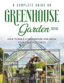 A Complete Guide on Greenhouse Gardening 2021