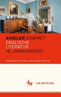 Kindler Kompakt  Englische Literatur  19  Jahrhundert PDF