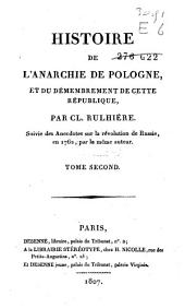 Histoire de l'anarchie de Pologne, et du démembrement de cette république: Volume2