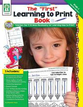 "The ""First"" Learning to Print Book, Grades PK - K"