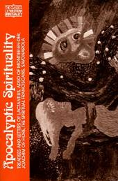 Apocalyptic Spirituality: Treatises and Letters of Lactantius, Adso of Montier-en-Der, Joachim of Fiore, the Franciscan Spirituals, Savonarola