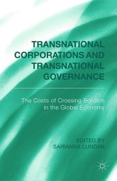 Transnational Corporations and Transnational Governance: The Cost of Crossing borders in the Global Economy