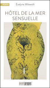 Hôtel de la mer sensuelle: Roman