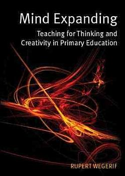 Mind Expanding  Teaching For Thinking And Creativity In Primary Education PDF