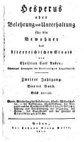 Hesperus oder Belehrung und Unterhaltung für die Bewohner des österreichischen Staats: Zweiter Jahrgang. Vierter Band. Stück 10-12, Band 2