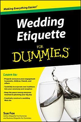 Wedding Etiquette For Dummies PDF