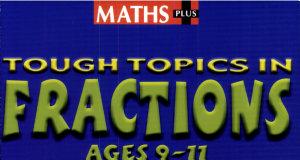 Heinemann Maths Plus  Tough Topics   Fractions Ages 9 to 11 Teacher s Book PDF
