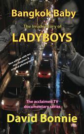 Bangkok Baby - The Inside Story of Ladyboys: The acclaimed TV documentary series