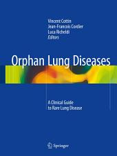 Orphan Lung Diseases: A Clinical Guide to Rare Lung Disease