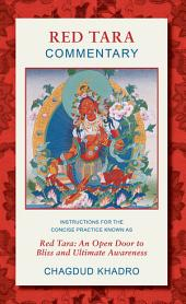Red Tara Commentary: Instructions for the Concise Practice Known as Red Tara