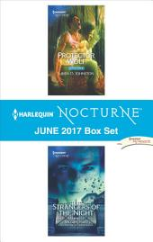 Harlequin Nocturne June 2017 Box Set: Protector Wolf\Strangers of the Night