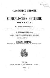 Allgemeine theorie der musikalischen rhythmik seit J.S. Bach: auf grundlage der antiken und unter bezugnahme auf ihren historischen anschluss an die mittelalterliche, mit besonderer berücksichtigung