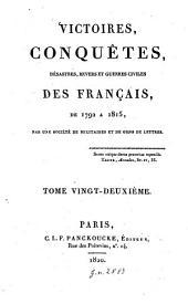 Victoires, conquêtes, désastres, revers et guerres civiles des Français de 1792 à 1815: 22
