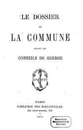 Le Dossier de la Commune devant les conseils de guerre: Documents sur les événements de 1870 - 71