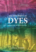 The Diversity of Dyes in History and Archaeology PDF