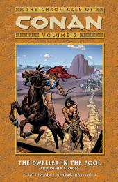 Chronicles of Conan Volume 7: The Dweller in the Pool and Other Stories