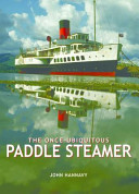 The Once Ubiquitous Paddle Steamer PDF