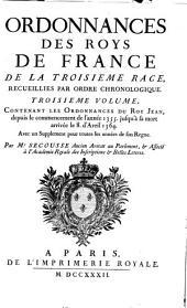 Ordonnances des roys de France de la troisième race: Ordonnances du roy Jean, depuis le commencement de l'année 1355. jusqu'à sa mort arrivée le 8. avrii 1364. Avec un supplement pour toutes ls années de son regne. 1732