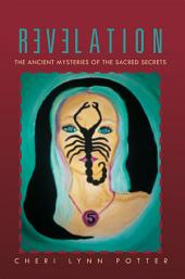 Revelation: The Ancient Mysteries of the Sacred Secrets