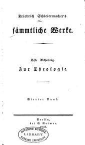 Friedrich Schleiermacher's sämmtliche Werke: Teil 1,Ausgabe 4